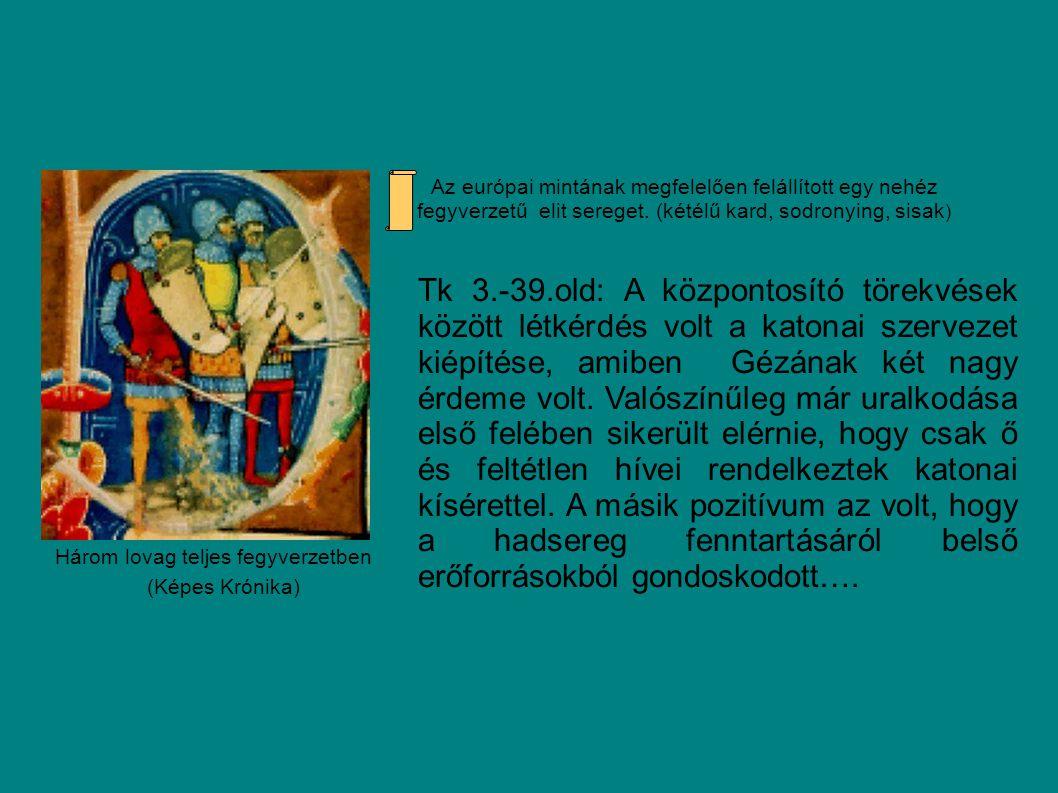 Tk 3. -39. old:Géza katonasága lényegében három részből állt