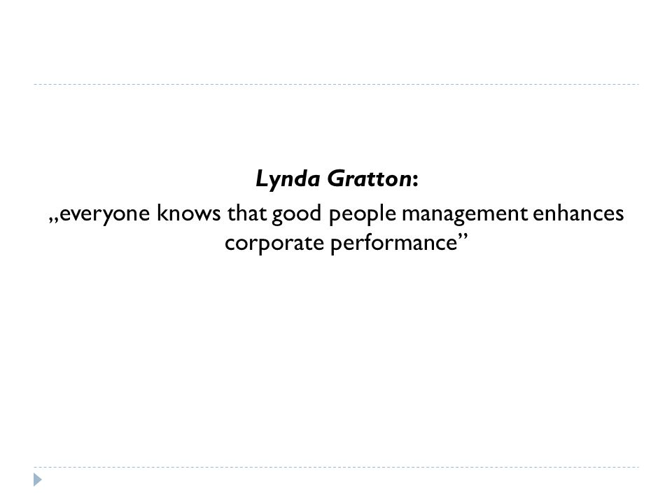 "Lynda Gratton: ""everyone knows that good people management enhances corporate performance"