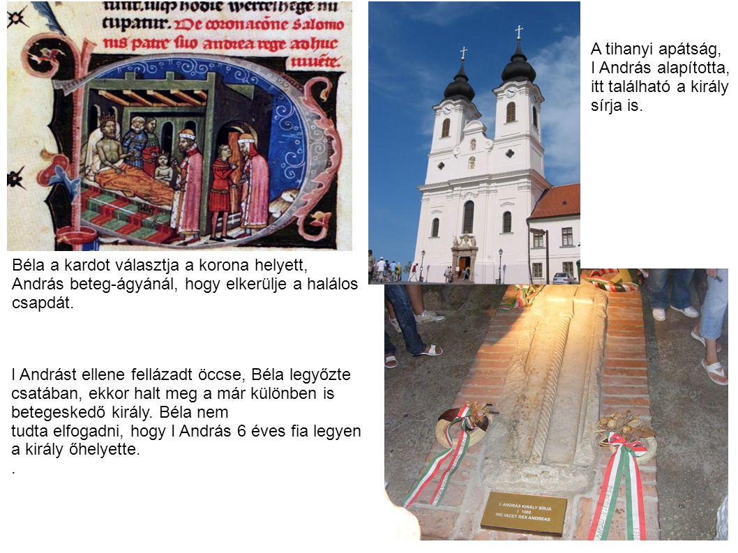 A tihanyi apátság, I András alapította, itt található a király. sírja is.