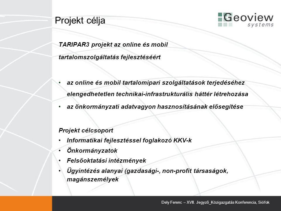 Projekt célja TARIPAR3 projekt az online és mobil