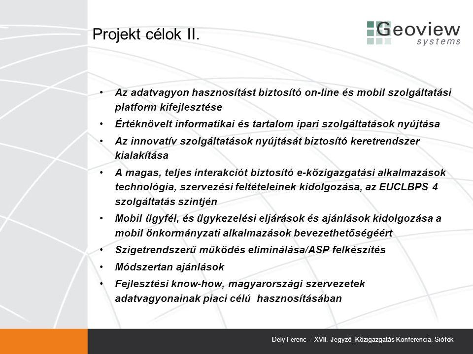 Projekt célok II. Az adatvagyon hasznosítást biztosító on-line és mobil szolgáltatási platform kifejlesztése.