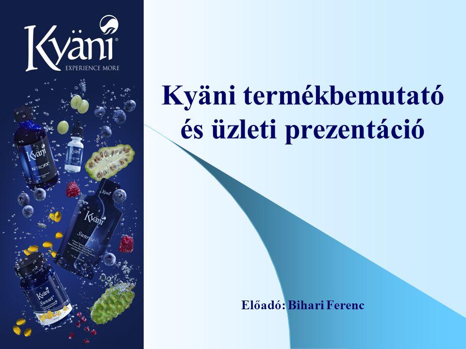 Kyäni termékbemutató és üzleti prezentáció