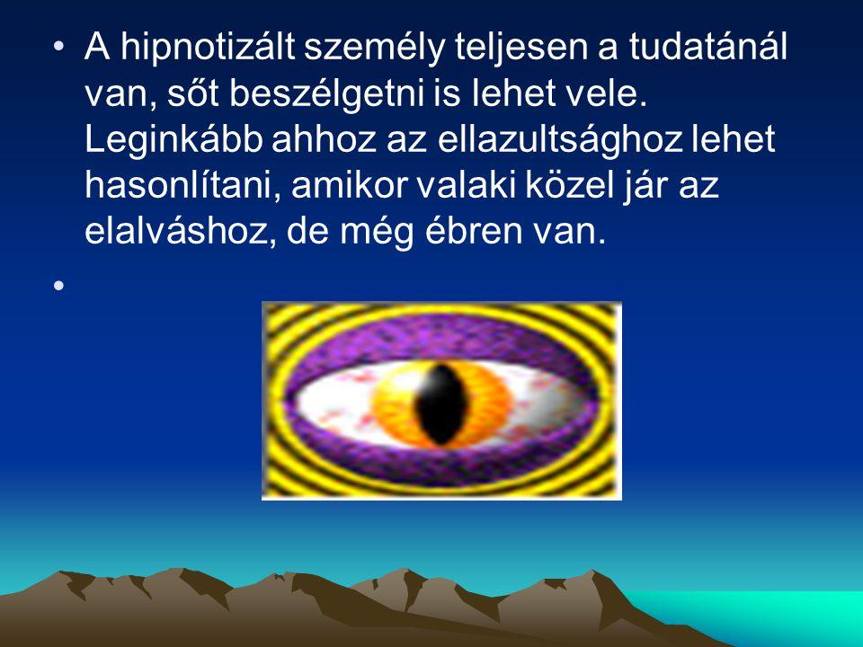 A hipnotizált személy teljesen a tudatánál van, sőt beszélgetni is lehet vele. Leginkább ahhoz az ellazultsághoz lehet hasonlítani, amikor valaki közel jár az elalváshoz, de még ébren van.