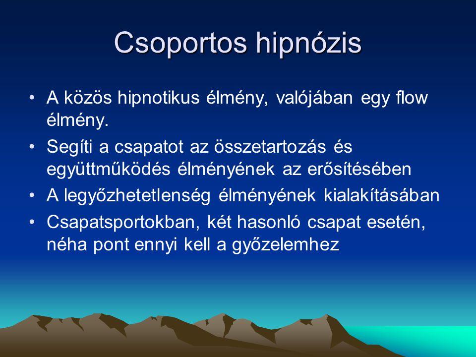 Csoportos hipnózis A közös hipnotikus élmény, valójában egy flow élmény.