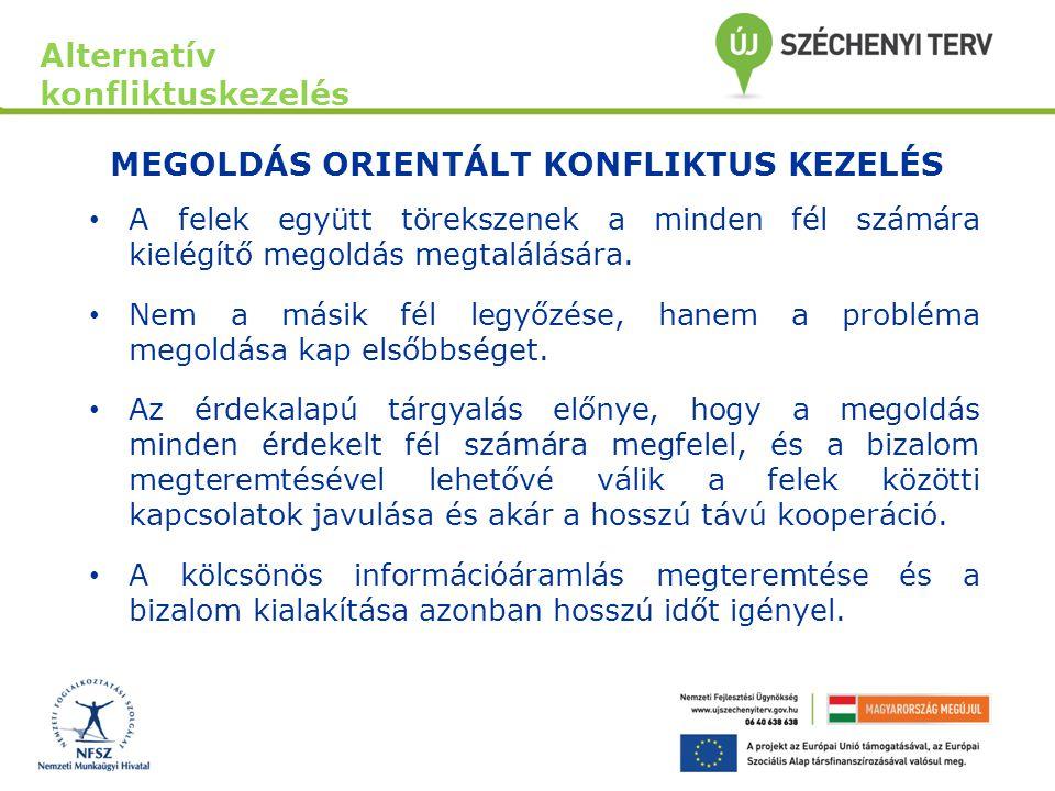 MEGOLDÁS ORIENTÁLT KONFLIKTUS KEZELÉS