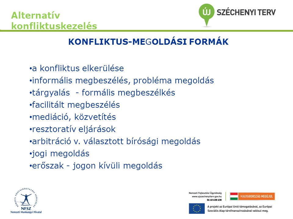 KONFLIKTUS-MEGOLDÁSI FORMÁK