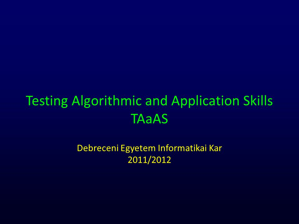 Testing Algorithmic and Application Skills TAaAS