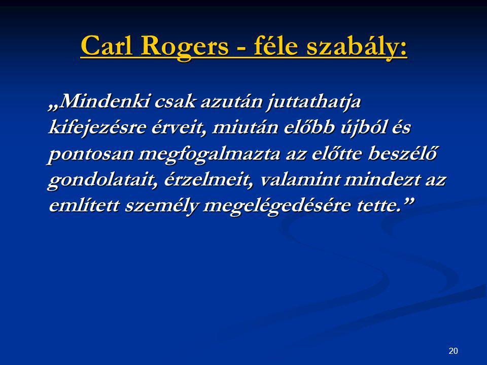 Carl Rogers - féle szabály: