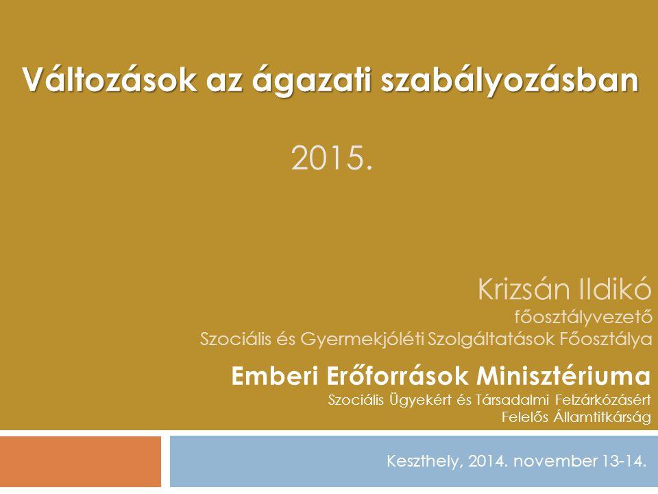 Változások az ágazati szabályozásban 2015.