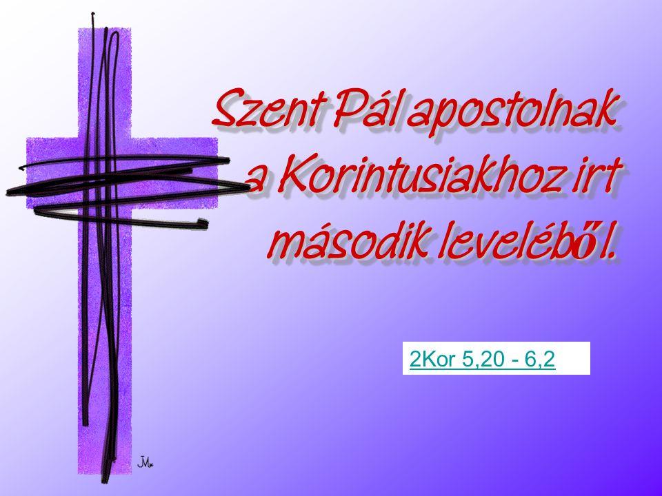 Szent Pál apostolnak a Korintusiakhoz irt második leveléből.