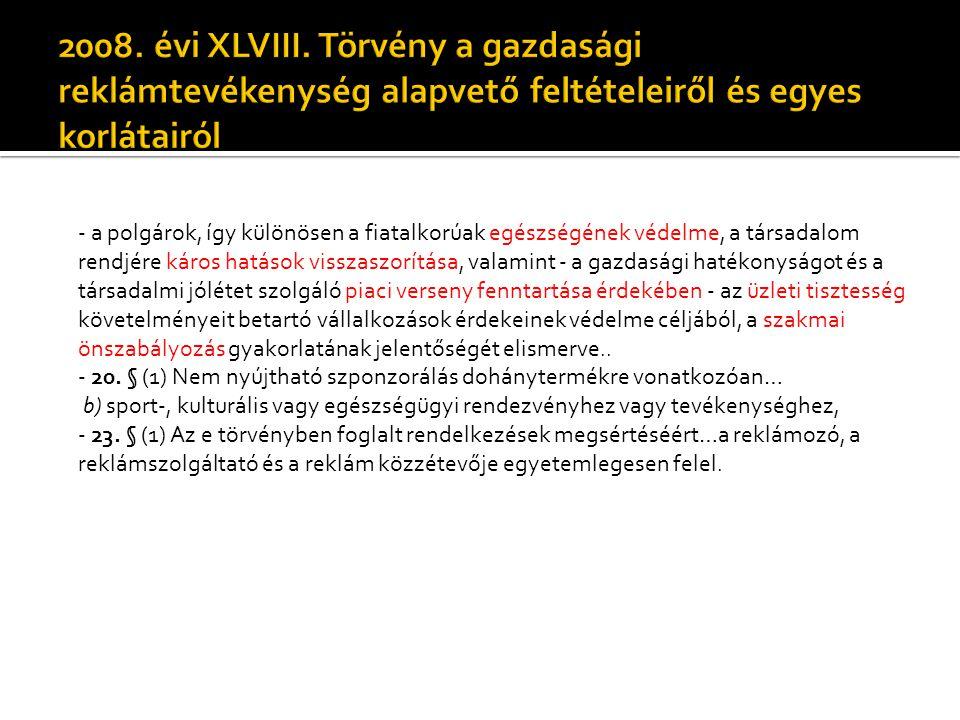 2008. évi XLVIII. Törvény a gazdasági reklámtevékenység alapvető feltételeiről és egyes korlátairól