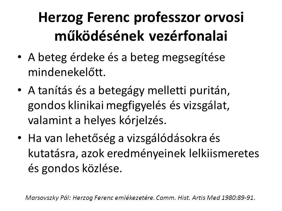 Herzog Ferenc professzor orvosi működésének vezérfonalai