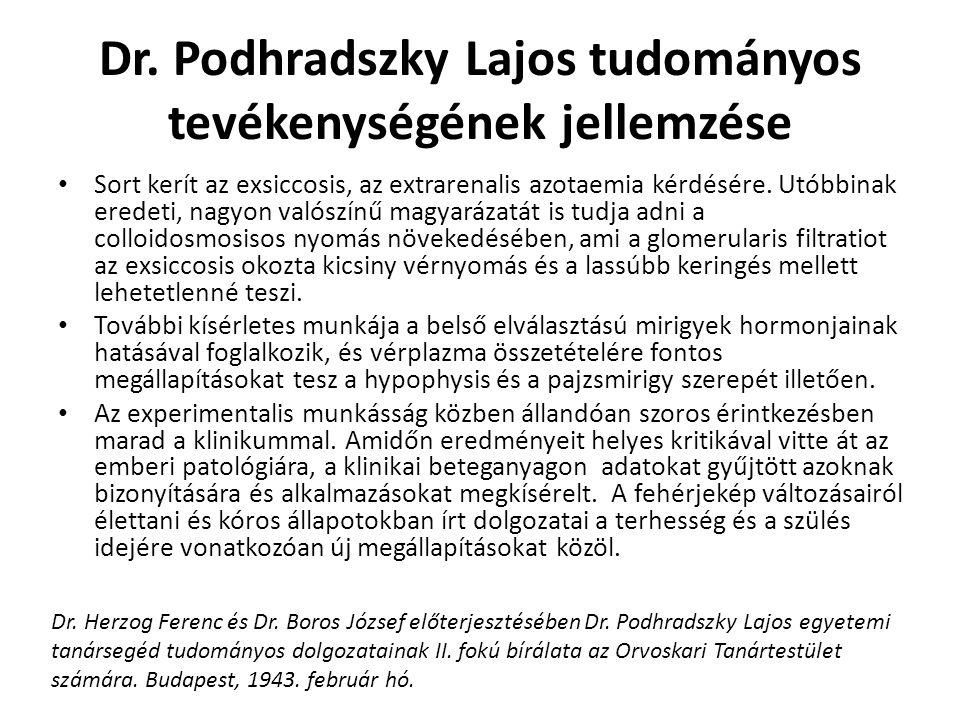 Dr. Podhradszky Lajos tudományos tevékenységének jellemzése
