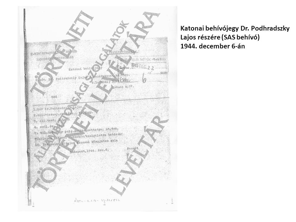 Katonai behívójegy Dr. Podhradszky Lajos részére (SAS behívó)