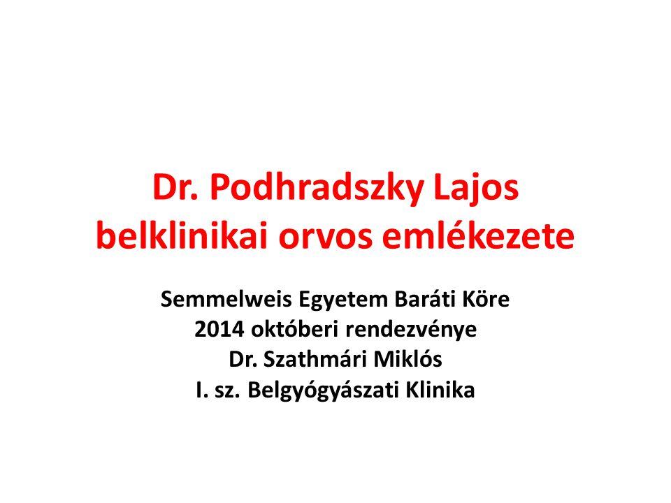 Dr. Podhradszky Lajos belklinikai orvos emlékezete