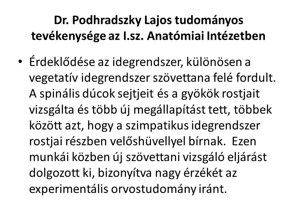 Dr. Podhradszky Lajos tudományos tevékenysége az I. sz