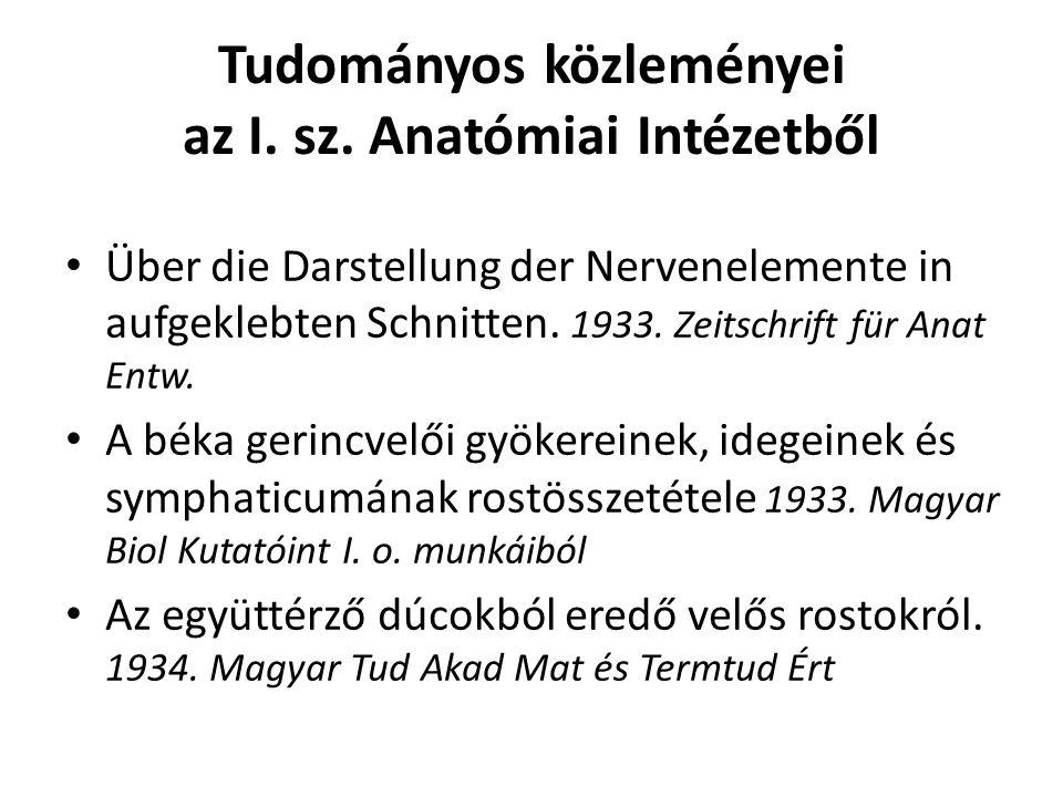 Tudományos közleményei az I. sz. Anatómiai Intézetből