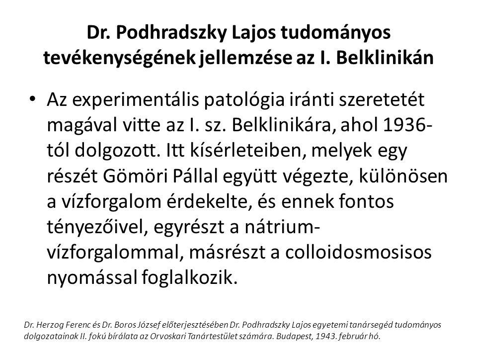 Dr. Podhradszky Lajos tudományos tevékenységének jellemzése az I