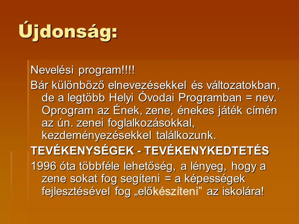Újdonság: Nevelési program!!!!