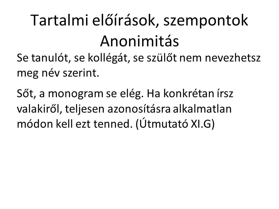 Tartalmi előírások, szempontok Anonimitás