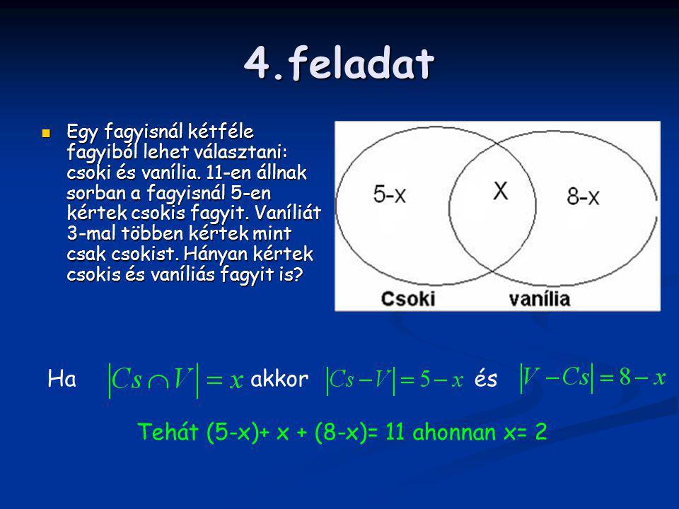 Tehát (5-x)+ x + (8-x)= 11 ahonnan x= 2