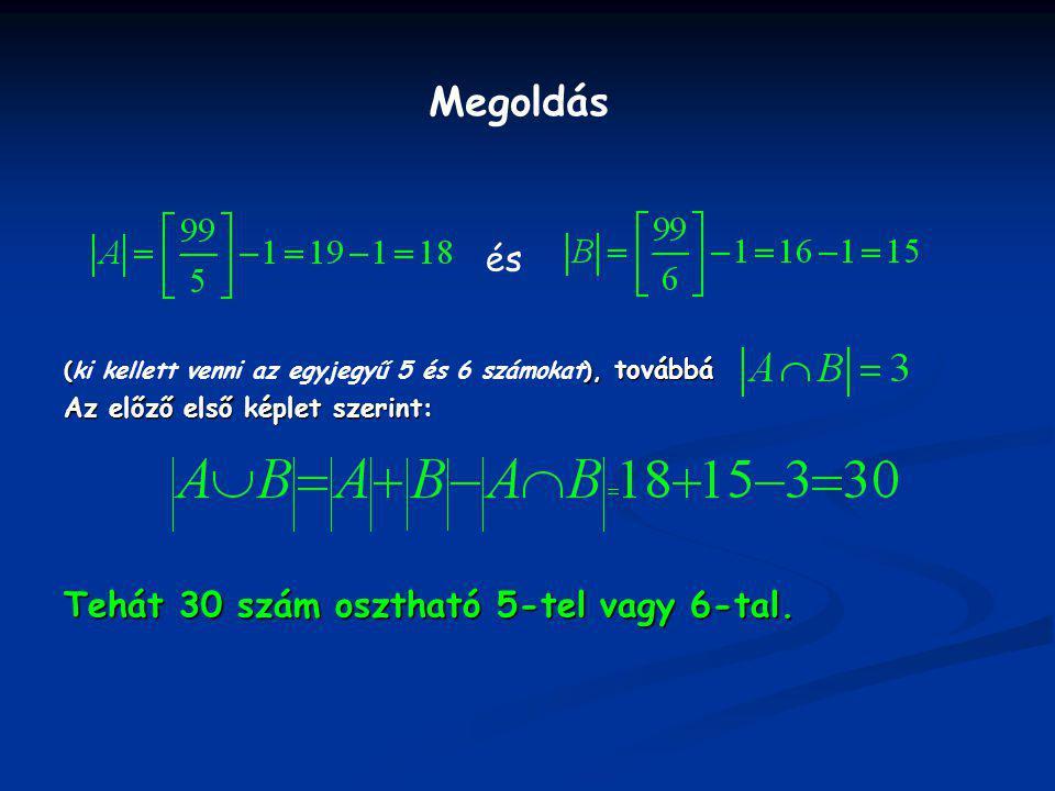 Megoldás Tehát 30 szám osztható 5-tel vagy 6-tal.