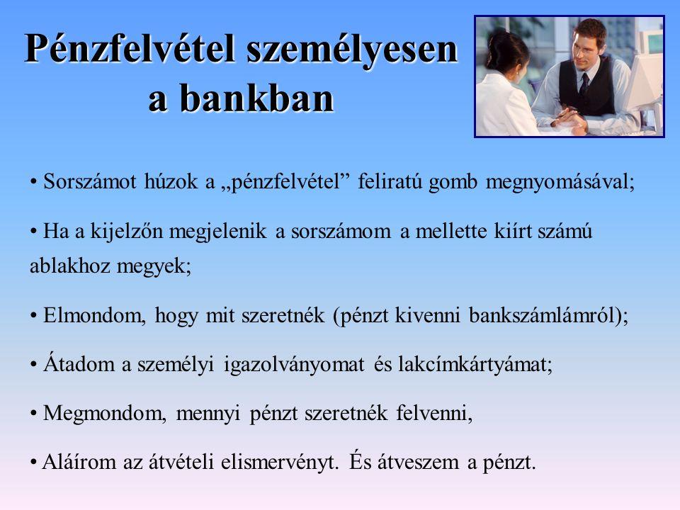 Pénzfelvétel személyesen a bankban