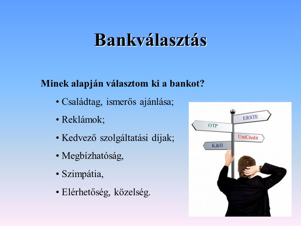 Bankválasztás Minek alapján választom ki a bankot