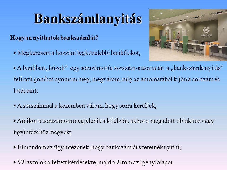 Bankszámlanyitás Hogyan nyithatok bankszámlát