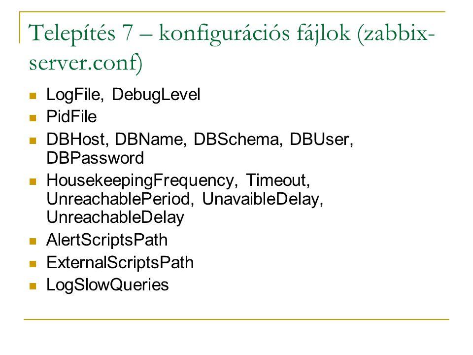 Telepítés 7 – konfigurációs fájlok (zabbix-server.conf)