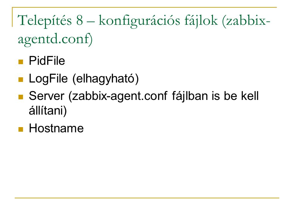Telepítés 8 – konfigurációs fájlok (zabbix-agentd.conf)