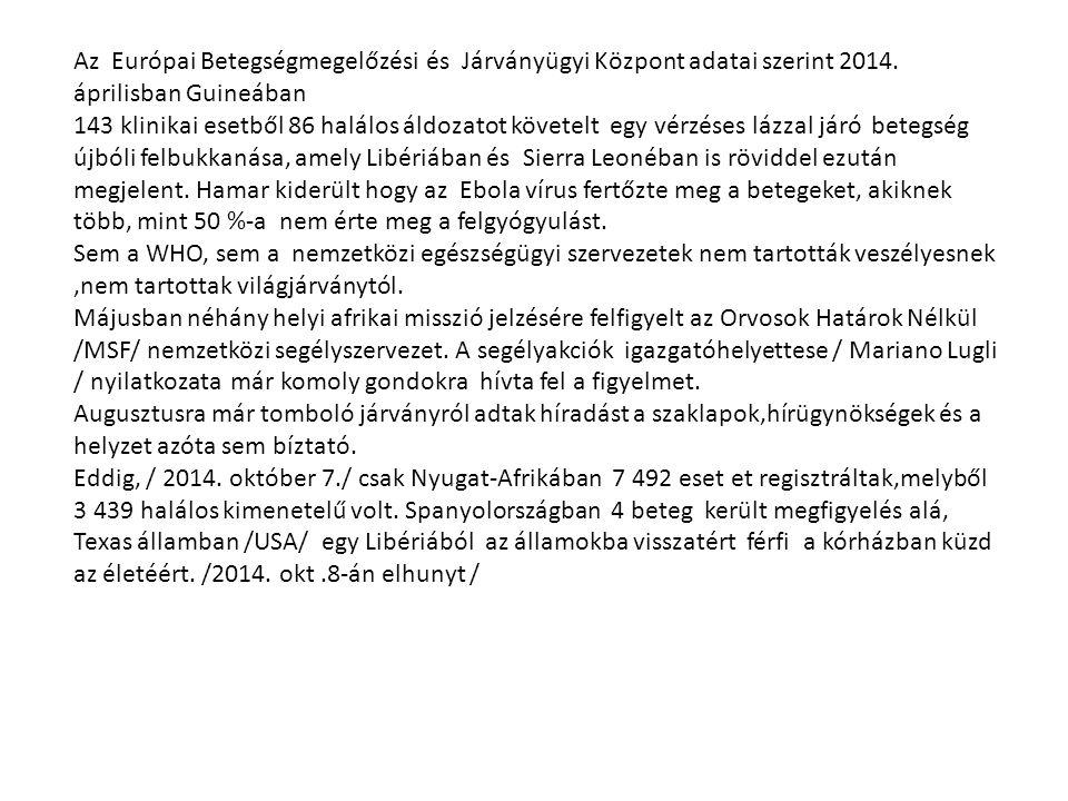 Az Európai Betegségmegelőzési és Járványügyi Központ adatai szerint 2014. áprilisban Guineában