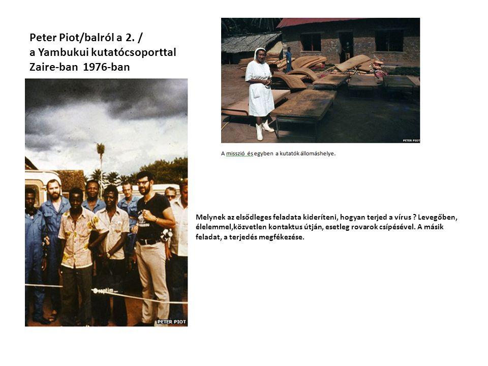 Peter Piot/balról a 2. / a Yambukui kutatócsoporttal Zaire-ban 1976-ban