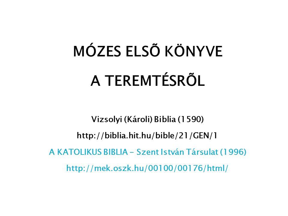 MÓZES ELSÕ KÖNYVE A TEREMTÉSRÕL