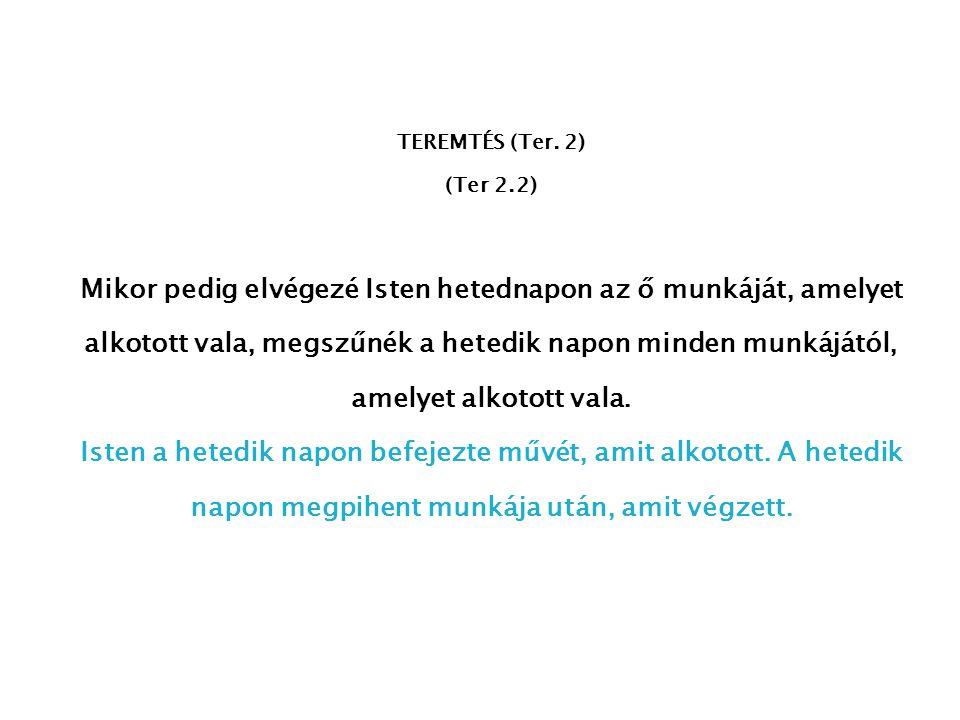 TEREMTÉS (Ter. 2) (Ter 2.2)