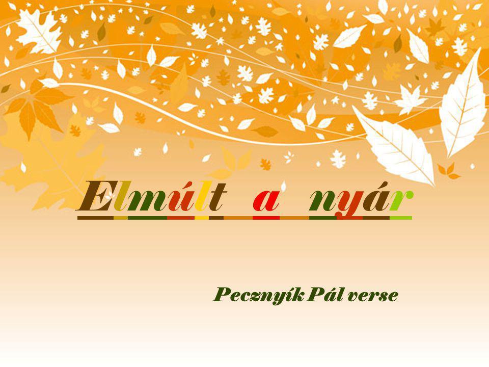 Elmúlt a nyár Pecznyík Pál verse