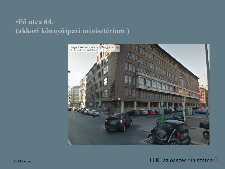 Fő utca 64. (akkori könnyűipari minisztérium )