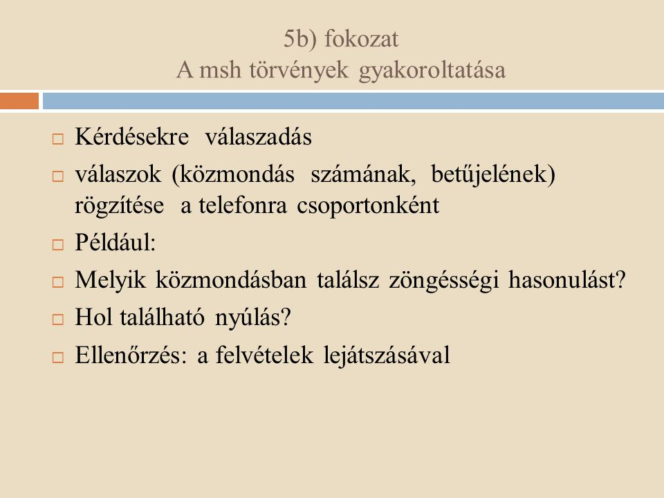 5b) fokozat A msh törvények gyakoroltatása