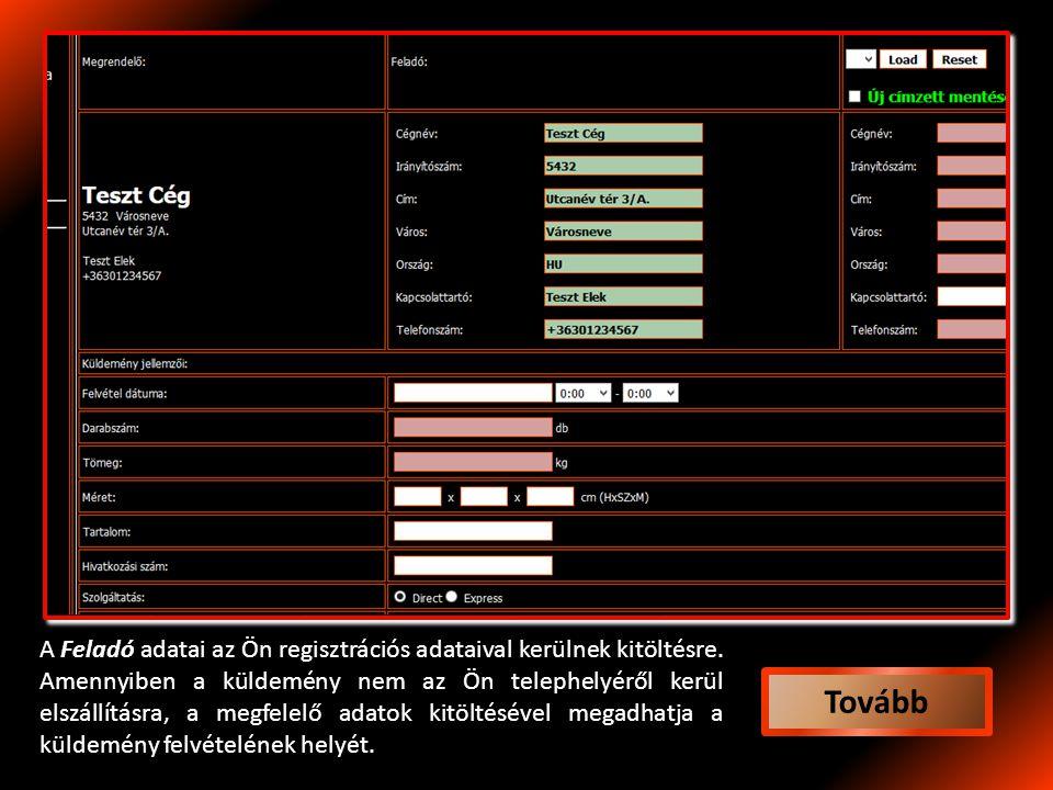 A Feladó adatai az Ön regisztrációs adataival kerülnek kitöltésre