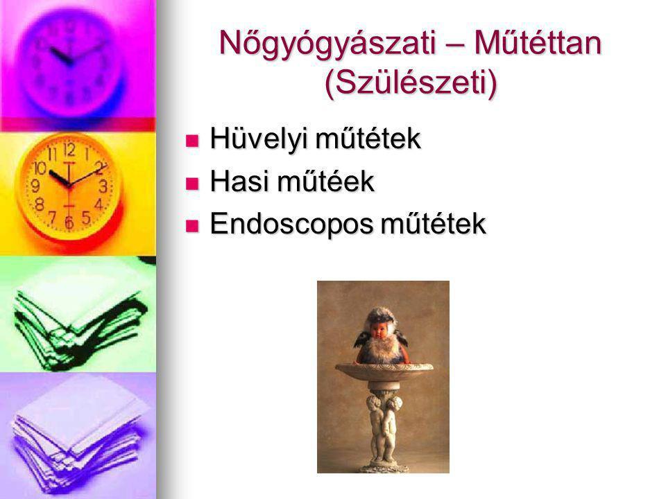 Nőgyógyászati – Műtéttan (Szülészeti)