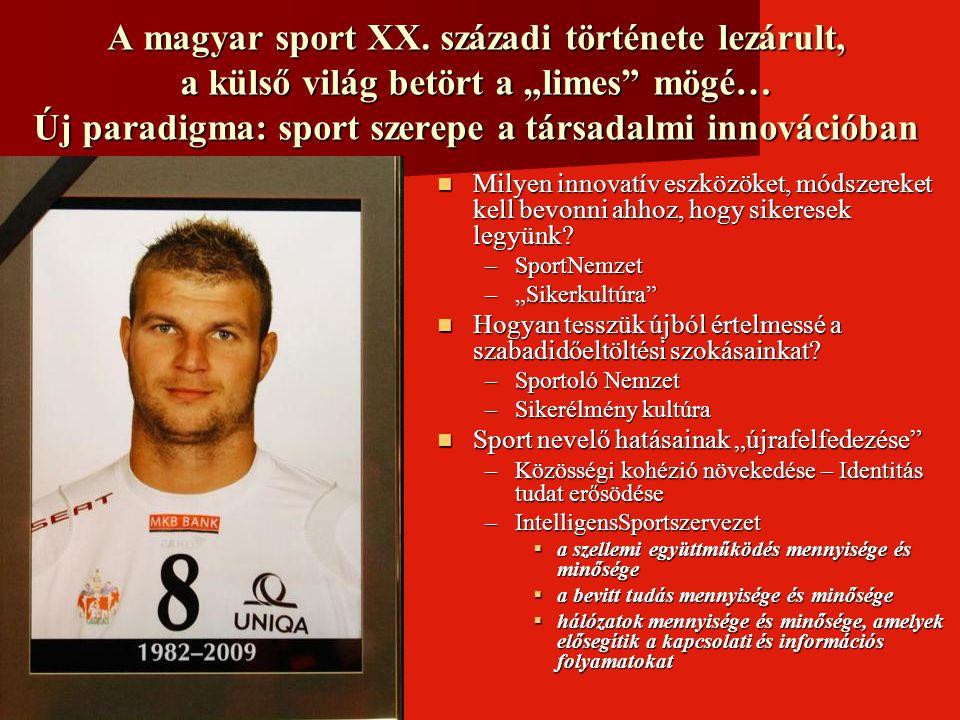 """A magyar sport XX. századi története lezárult, a külső világ betört a """"limes mögé… Új paradigma: sport szerepe a társadalmi innovációban"""