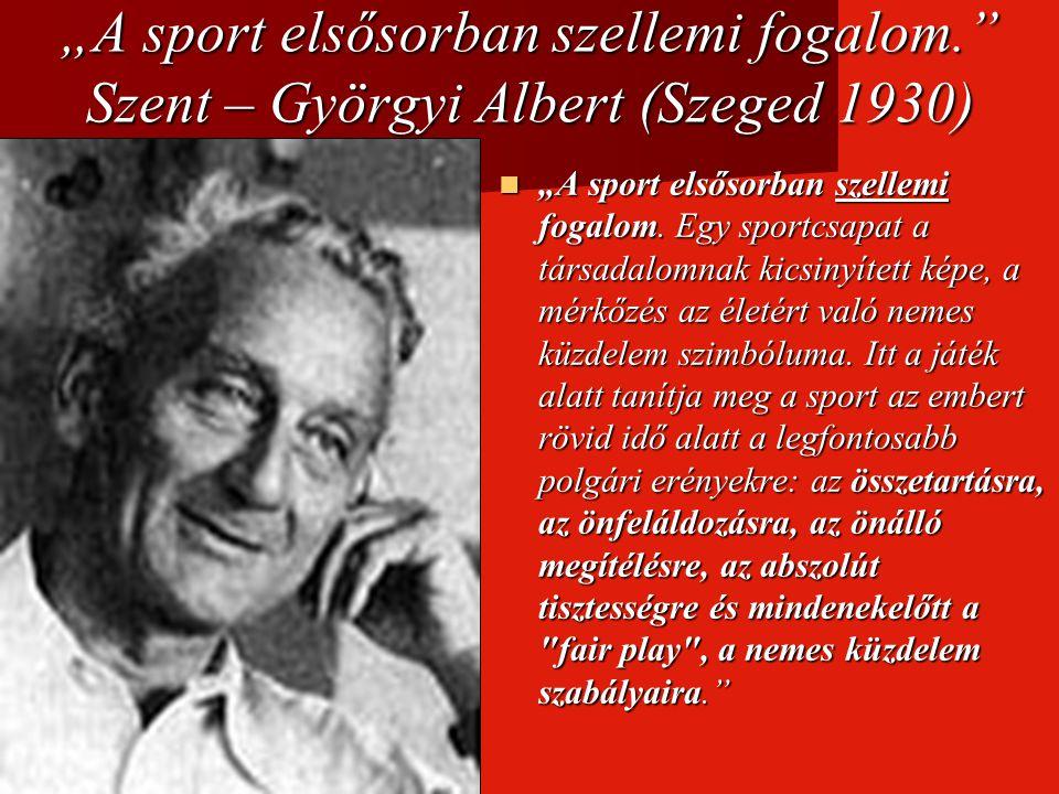 """""""A sport elsősorban szellemi fogalom"""