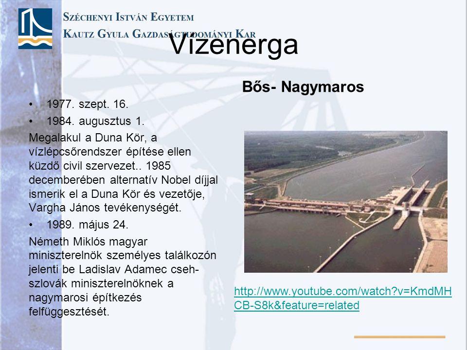 Vízenerga Bős- Nagymaros 1977. szept. 16. 1984. augusztus 1.