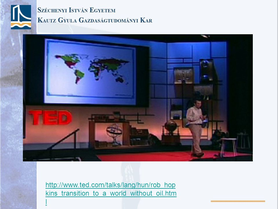 http://www.ted.com/talks/lang/hun/rob_hopkins_transition_to_a_world_without_oil.html