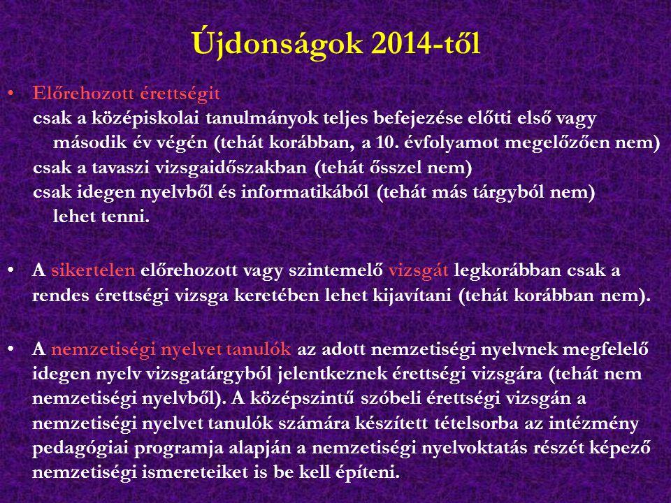 Újdonságok 2014-től Előrehozott érettségit
