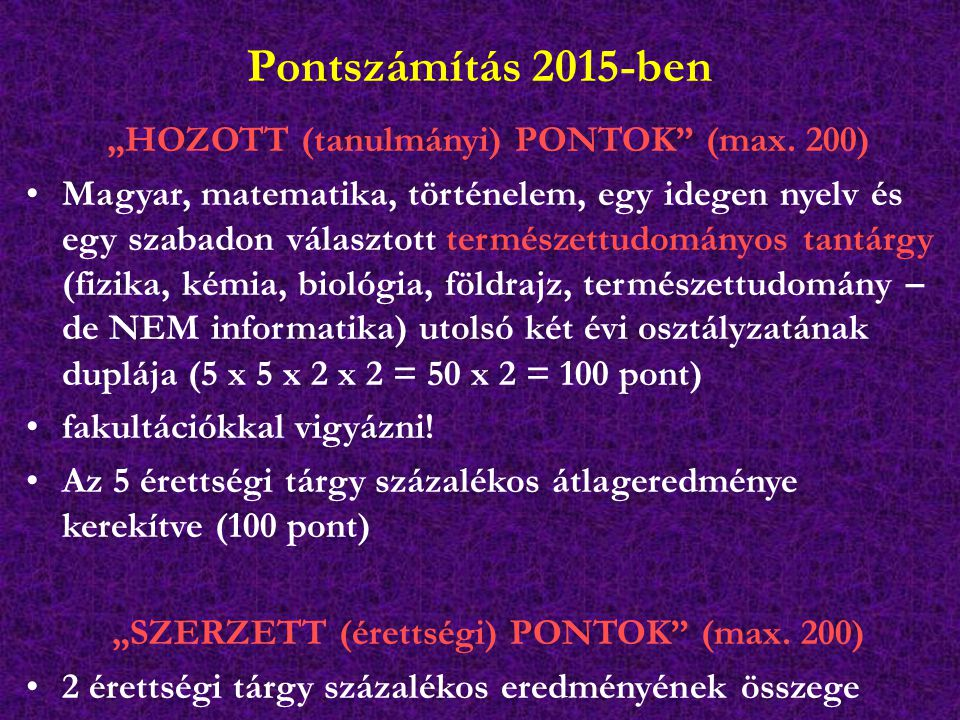 """Pontszámítás 2015-ben """"HOZOTT (tanulmányi) PONTOK (max. 200)"""