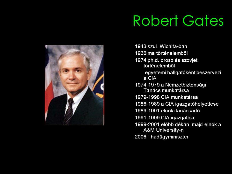 Robert Gates 1943 szül. Wichita-ban 1966 ma történelemből