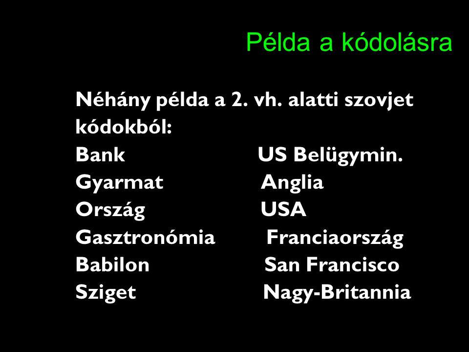 Példa a kódolásra Néhány példa a 2. vh. alatti szovjet kódokból: