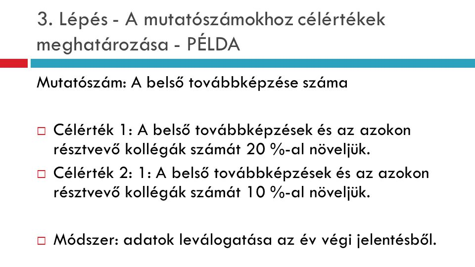 3. Lépés - A mutatószámokhoz célértékek meghatározása - PÉLDA