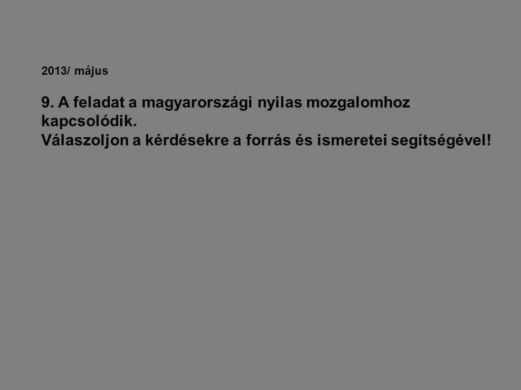 9. A feladat a magyarországi nyilas mozgalomhoz kapcsolódik.